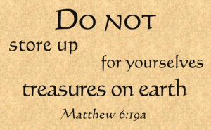 'Do not store up for yourselves treasures on earth' / Matthew 6:19a, New American Bible / PsiCop original graphic