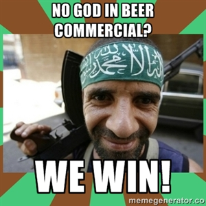 'No God in beer commercial? We win!' / Courtesy of Meme Generator (URL: http://memegenerator.co/instance/39502527)