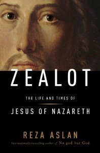 ZEALOT: THE LIFE AND TIMES OF JESUS OF NAZARETH, by Reza Aslan, via Reza Aslan Web site