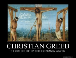 'Christian Greed: The Lord died so they could be insanely wealthy' / PsiCop graphic, made at Despair, Inc & based on Jan Van Eyck diptych