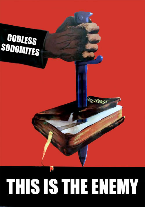 Christian Right Propaganda Posters / This is the enemy: Godless Sodomites are Enemies of Christianity & the Bible. Photo Credit: Image © Austin Cline; Original Poster: Northwestern University