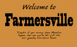 Welcome to Farmersville, TX ... 'ceptin if yer wunna dem Mooslim types, den we can'ts let y'all inta our goodly Chrishun town / PsiCop original graphic