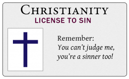 Christianity / License to Sin / 'You can't judge me, you're a sinner too!' / PsiCop original graphic