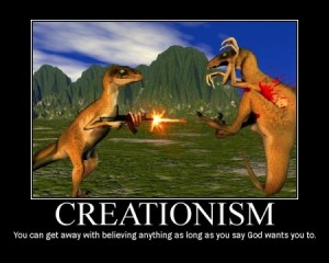 Creationism - You can get away with believing anything as long as you say God wants you to.
