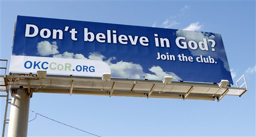 In this Sept. 9, 2010 photo, a billboard erected by atheists in Oklahoma City reads 'Don't believe in God? Join the club.' (AP Photo/Sue Ogrocki)