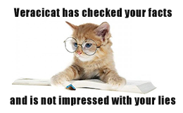 Veracicat has checked your facts and is not impressed with your lies. (PsiCop, based on original from quitor.com: http://www.quitor.com/cat-with-glasses.html)