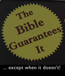 The Bible Guarantees It ... except when it doesn't! (Based on photo of Family Radio billboard.)