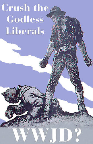 Crush the Godless Liberals: All of America's Problems are Due to Godlessness and Godless Liberals / Image © Austin Cline, Licensed to About; Original Poster: National Archives