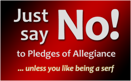 Just say 'No!' to Pledges of Allegiance ... unless you like being a serf / PsiCop original graphic