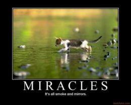 'Miracles: It's all smoke and mirrors' / Motifake.Com